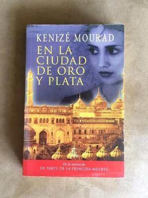 En La Ciudad De Oro Y Plata. De Kenizé Mourad