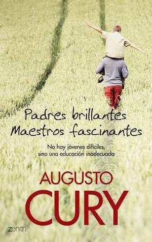 Padres Brillantes Maestros Fascinantes - Augusto Cury Pdf