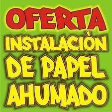 Instalacion De Papel Ahumado.