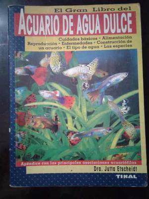 El Gran Libro Del Acuario De Agua Dulce Dra. Jutta Etscheidt