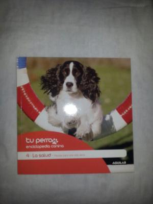 Enciclopedia Canina Tu Perro. Vol. 4. La Salud