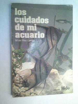 Los Cuidados De Mi Acuario / La Tecnica Del Acuario