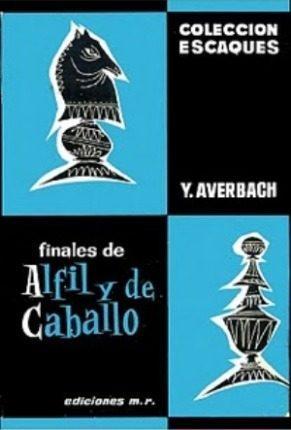Ajedrez, Finales De Arfil Y Caballo De Y. Averbach.