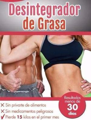 Desintegrador De Grasa + Bono Dieta Salud Alimentacion
