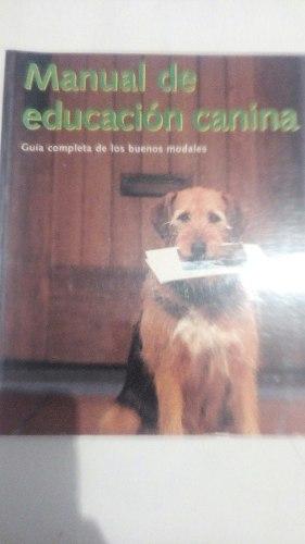 Manual De Educación Canina.guía De Los Buenos Modales