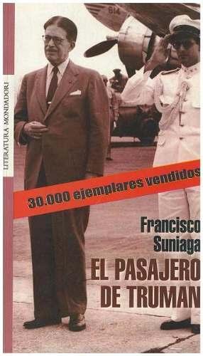 Libro, El Pasajero De Truman De Francisco Suniaga.