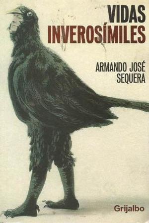 Libro, Vidas Inverosímiles De Armando José Sequera.