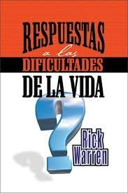 Pdf Respuestas A Las Dificultades De La Vida Rick Warren
