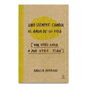 Uno Siempre Cambia Al Amor De Su Vida- Libro Digital Pdf.