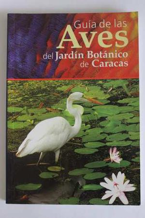 Guía De Las Aves Del Jardín Botánico De Caracas Nuevo