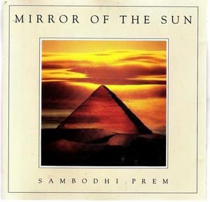 Espejo del Sol Mirror Of The Sun Sambodhi Prem, es ORIGINAL.