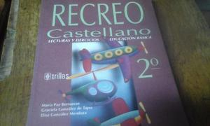 Libro Recreo Castellano 2do, 3ero Y 4to, Edit: Trillas