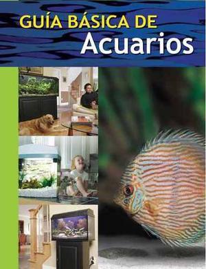 Guía Básica De Acuarios, Peceras
