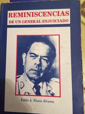 Reminiscencias De Un General Enjuiciado Pablo A Flores