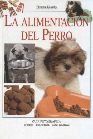 Vendo Libro La Alimentacion Del Perro En Formato Digital Pdf