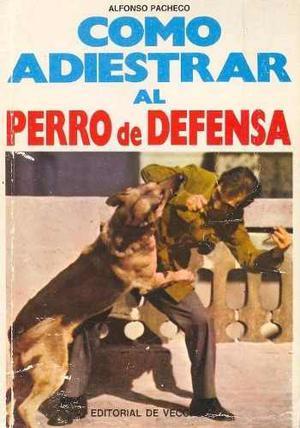 Libro, Cómo Adiestrar Al Perro De Defensa De Alfonso