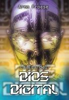 Ebook La Era Del Dios Digital Arno Froese Pdf