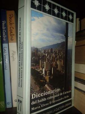 Diccionario Del Habla Coloquial Caracas - Bello