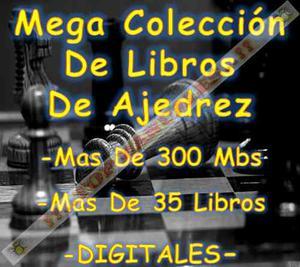 Colección De Libros De Ajedrez +36 Libros, +300 Mbs *tm*