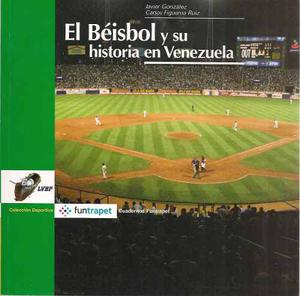 El Beisbol Y Su Historia En Venezuela (nuevo)