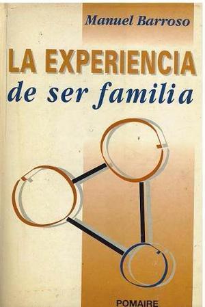 Libro, La Experiencia De Ser Familia De Manuel Barroso.