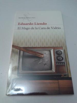 Libro Nuevo. El Mago De La Cara De Vidrio, Eduardo Liendo