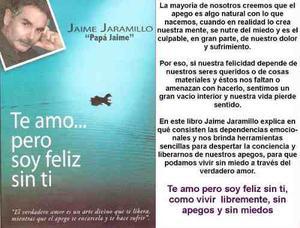Libro Te Amo Pero Soy Feliz Sin Ti De Jaime Jaramillo En Pdf