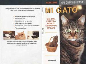 Mi Gato, Una Guia Practica Para El Cuidado De Su Gato En Pdf