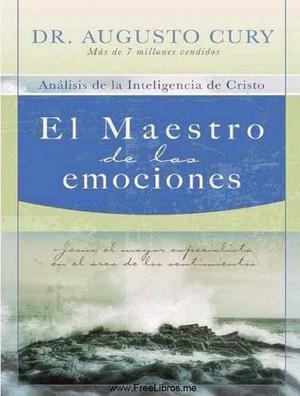 Libro El Maestro De Las Emociones De Augusto Cury Pdf