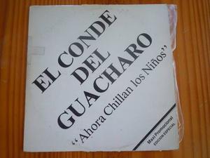 El Conde Del Guacharo - Ahora Chillan Los Niños Maxi Single