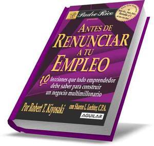 Libro Antes De Renunciar A Tu Empleo - Robert Kiyosaki Pdf