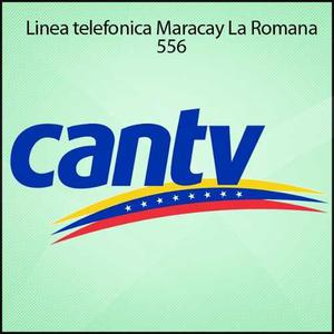 Linea Telefónica Cantv Sector La Romana Maracay Numero 556