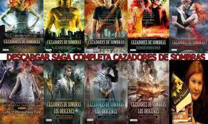 Saga Cazadores De Sombras 10 Libros - Cassandra Clare Pdf