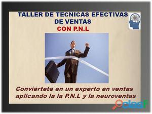 TALLER DE TACNICAS EFECTIVAS DE VENTAS CON P.N.L Y