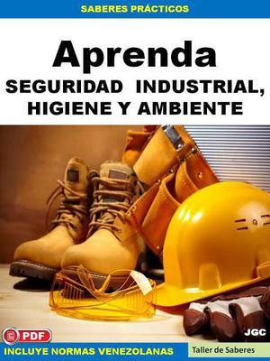 Aprenda Seguridad Industrial, Higiene Y Ambiente