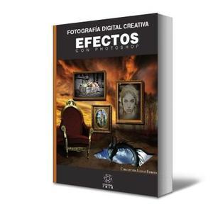 Foto - Fotografia Digital Creativa Efectos Con Photoshop Pdf