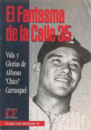 El Fantasma De La Calle 35 Alfonso Chico Carrasquel