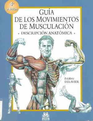 Guia De La Musculacion Frederic Delavier Digital Pdf Complet