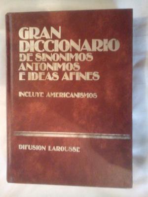 Gran Diccionario De Sinónimos Y Antónimos E Ideas Afines.
