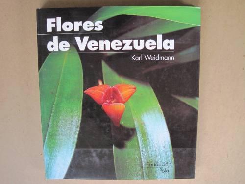 Flores De Venezuela Karl Weidmann Fundación Polar