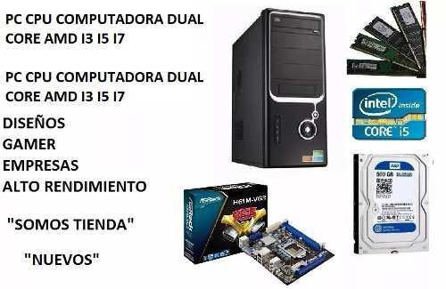 Pc Cpu Computadora Dual Core Amd I3 I5 I7 Como Desee