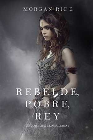 Rebelde, Pobre, Rey... Libro Pdf