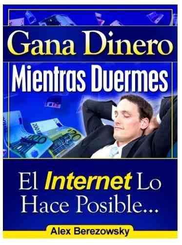 Gana Dinero Mientras Duermes & 38 Libros De Ventas En Pdf