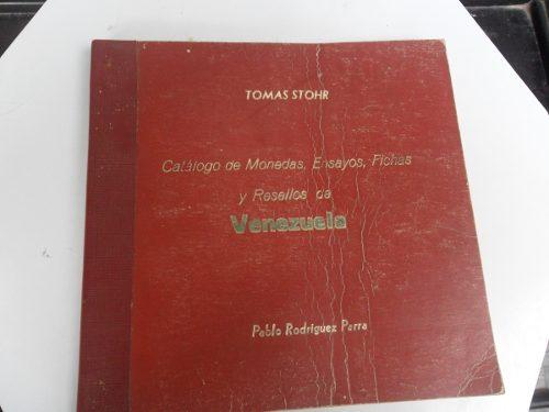 Catalogo De Monedas, Ensayos, Fichas Y Resellos De Venezuel