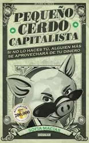 Sofia Macias - Pequeño Cerdo Capitalista + 38 Pdf De Ventas