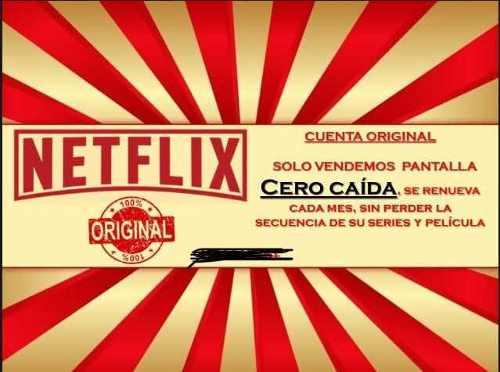 Cuente Netflix | Original | Cero Caida | Renovacion Mensual