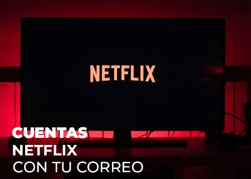 Cuentes Neflix | Official | Con Tu Correo | 1/12 Month