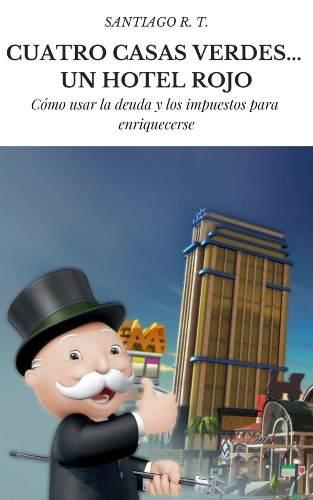 Libro Cuatro Casas Verdes Un Hotel Rojo Santiago R.t.