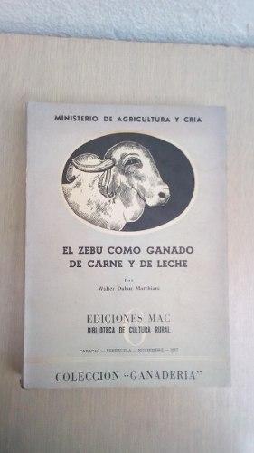 Libro El Zebo Como Ganado De Carne Y Leche Caracas