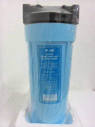 Filtro P-10 Geyser Filtro Para Agua De Paso Rapido